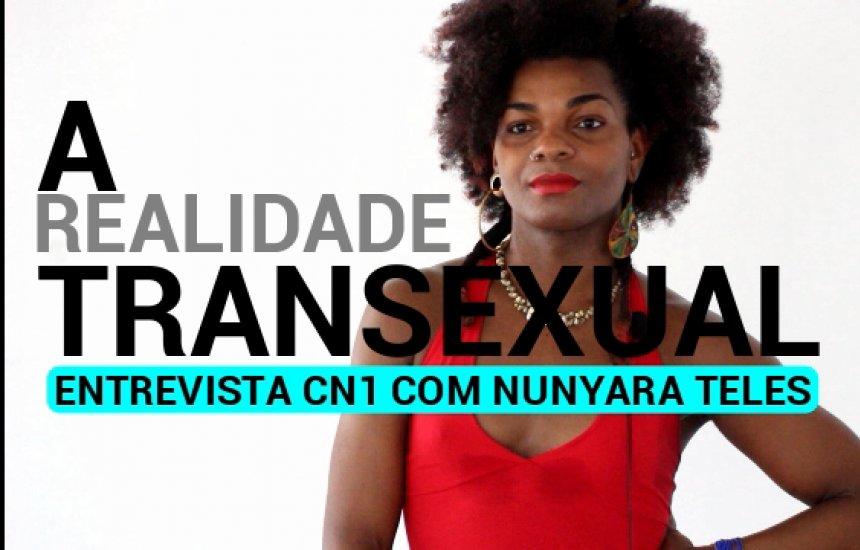 [Entrevista CN1: Nunyara Teles e a realidade transexual]