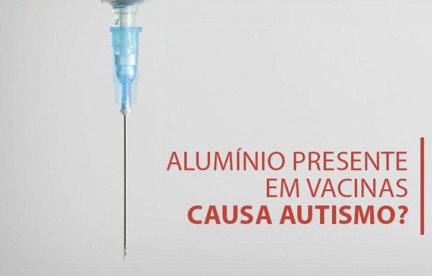 [Alumínio presente em vacinas causa autismo?]