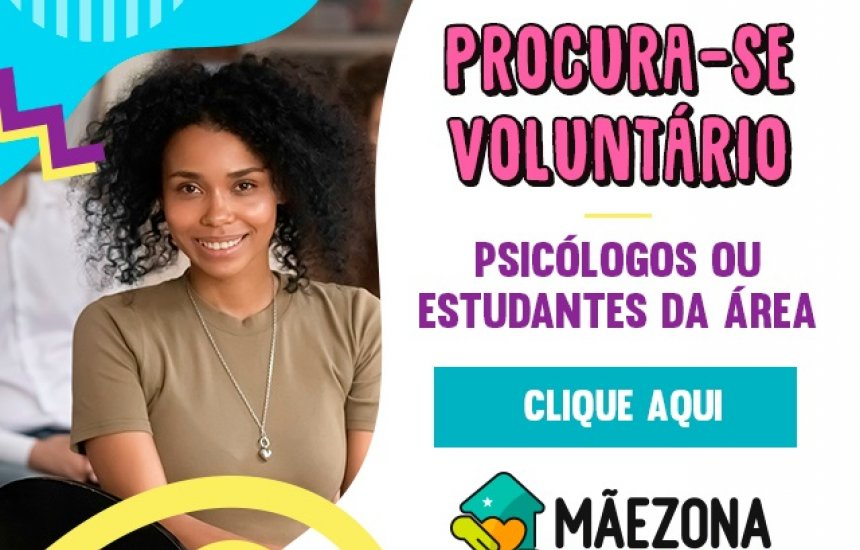 Instituto Mãezona está recrutando voluntários de psicologia