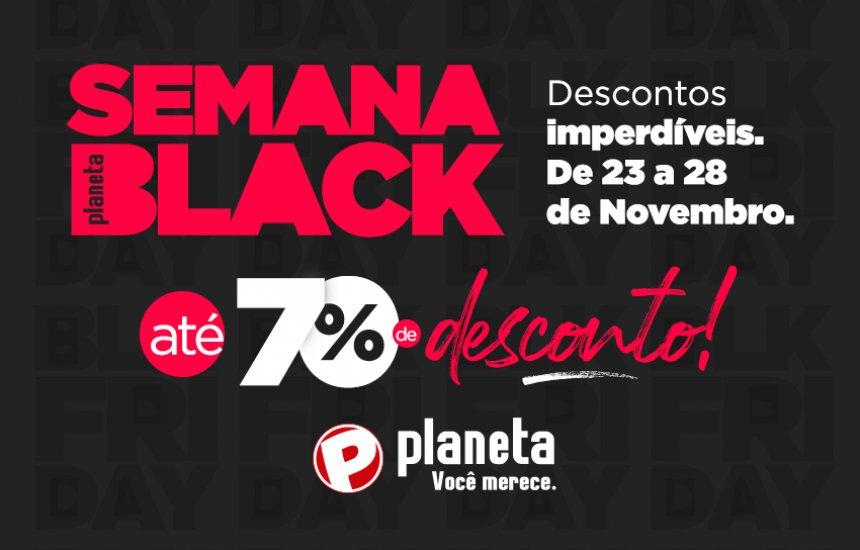 [Semana Black Lojas Planeta]