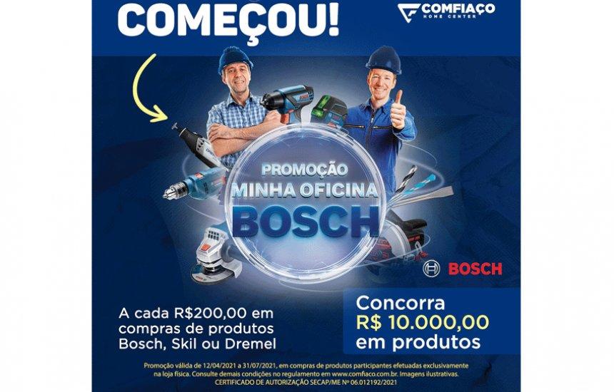 """[Loja Comfiaço e a Bosch Ferramentas Elétricas lançam a promoção """"Minha Oficina Bosch]"""