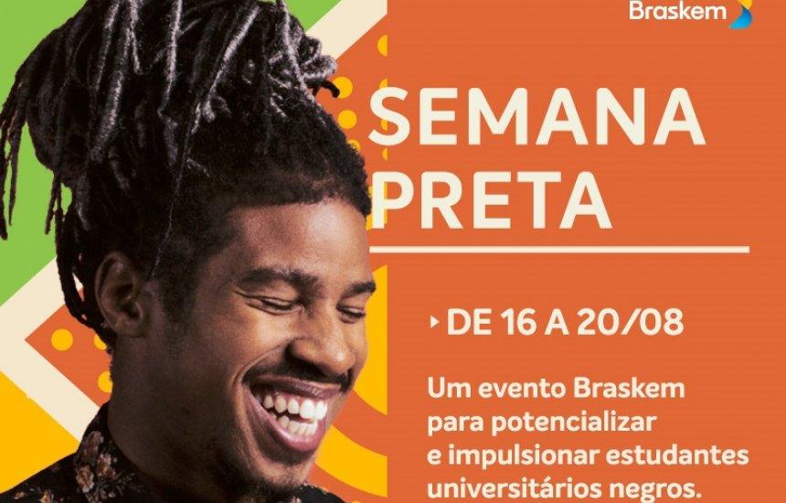 [Semana Preta: Braskem promove evento dedicado a universitários negros]